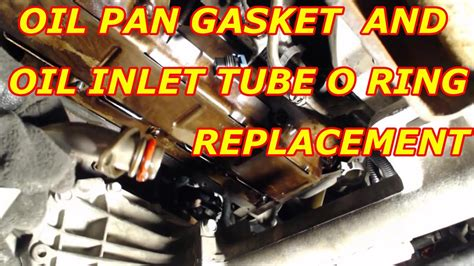 Oil Pan Gasket Replacement,Oil Pump Inlet Tube O Ring