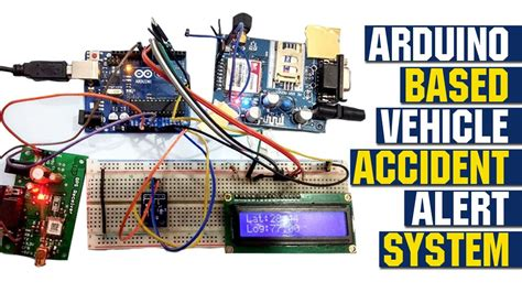 Arduino Based Vehicle Accident Alert System using GPS, GSM